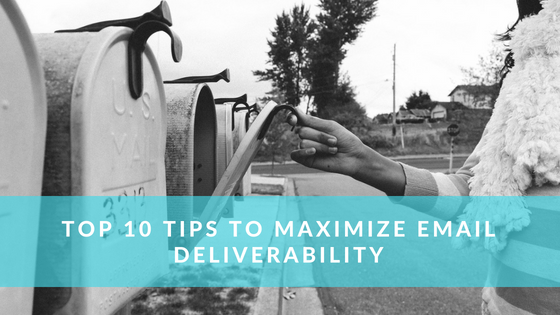 How to Maximize Email Deliverability